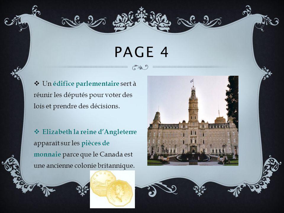 Page 4 Un édifice parlementaire sert à réunir les députés pour voter des lois et prendre des décisions.