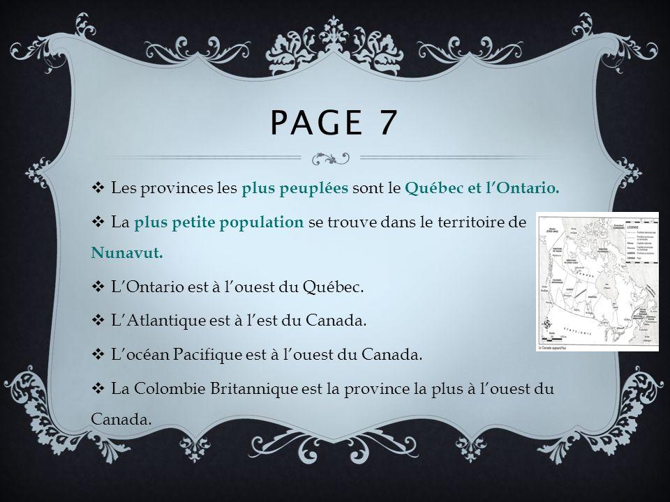 Page 7 Les provinces les plus peuplées sont le Québec et l'Ontario.