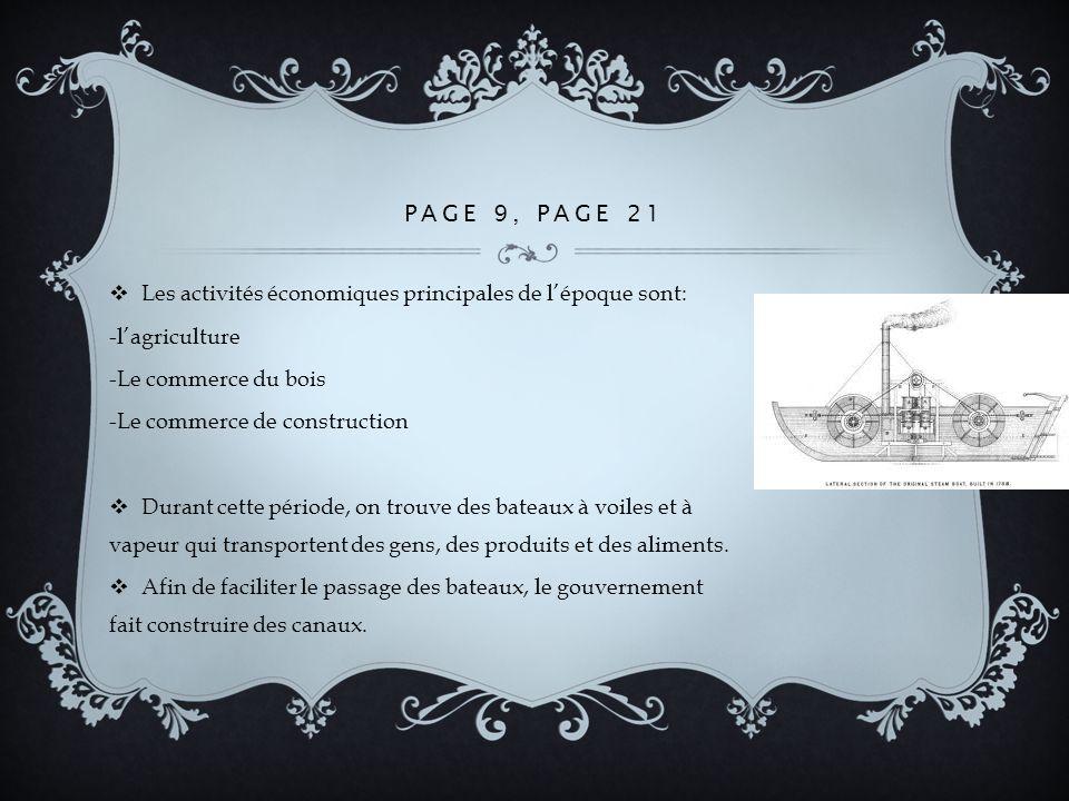 Page 9, Page 21 Les activités économiques principales de l'époque sont: -l'agriculture. -Le commerce du bois.