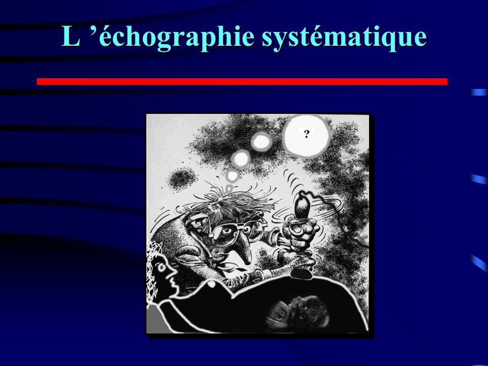 L 'échographie systématique