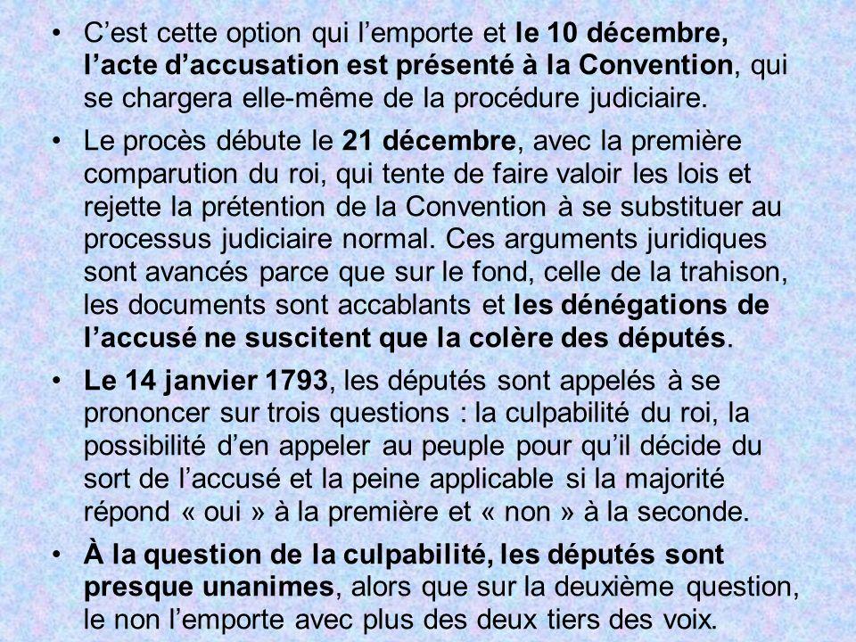 C'est cette option qui l'emporte et le 10 décembre, l'acte d'accusation est présenté à la Convention, qui se chargera elle-même de la procédure judiciaire.