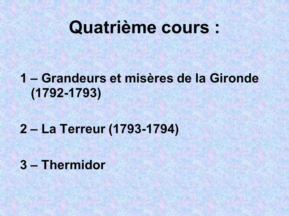 Quatrième cours : 1 – Grandeurs et misères de la Gironde (1792-1793)