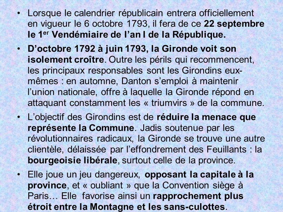 Lorsque le calendrier républicain entrera officiellement en vigueur le 6 octobre 1793, il fera de ce 22 septembre le 1er Vendémiaire de l'an I de la République.