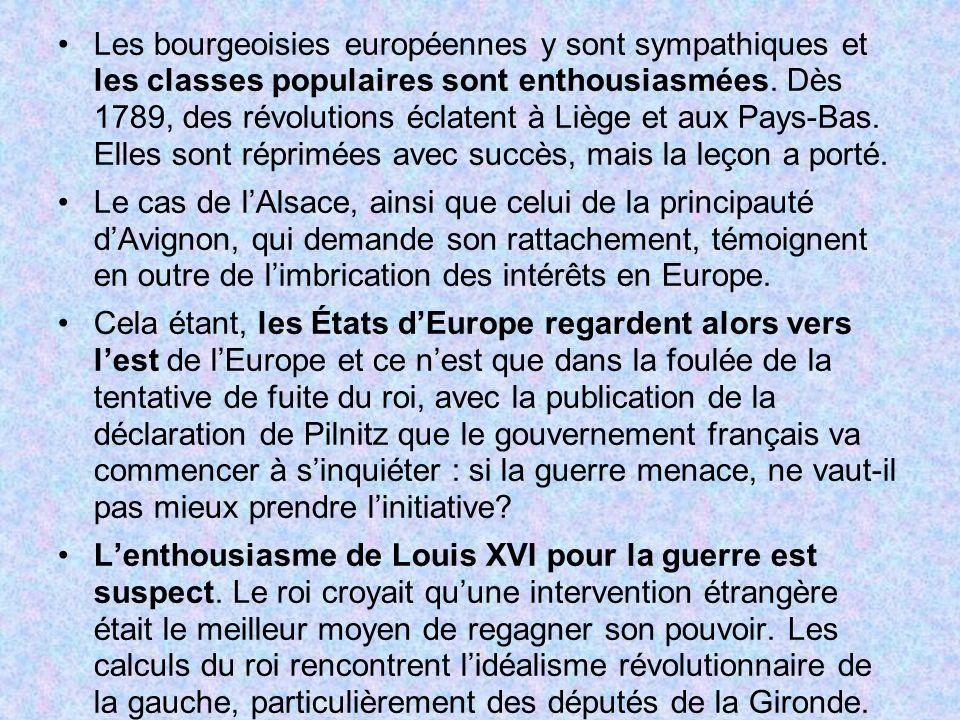 Les bourgeoisies européennes y sont sympathiques et les classes populaires sont enthousiasmées. Dès 1789, des révolutions éclatent à Liège et aux Pays-Bas. Elles sont réprimées avec succès, mais la leçon a porté.