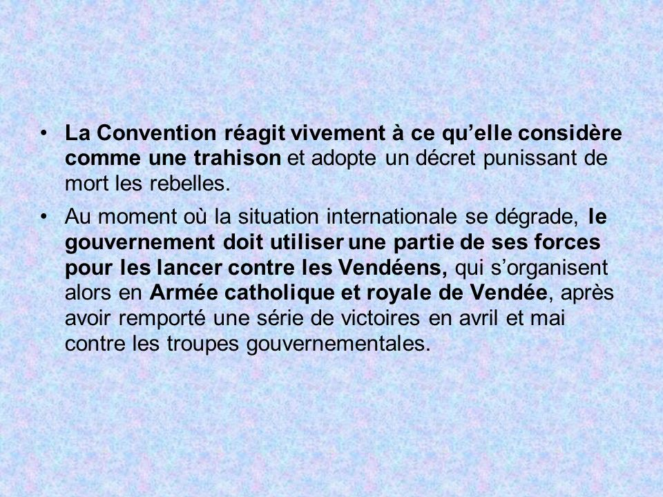 La Convention réagit vivement à ce qu'elle considère comme une trahison et adopte un décret punissant de mort les rebelles.