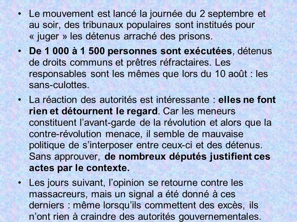 Le mouvement est lancé la journée du 2 septembre et au soir, des tribunaux populaires sont institués pour « juger » les détenus arraché des prisons.