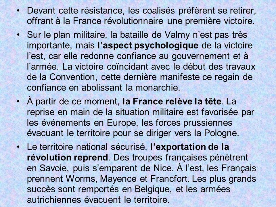 Devant cette résistance, les coalisés préfèrent se retirer, offrant à la France révolutionnaire une première victoire.