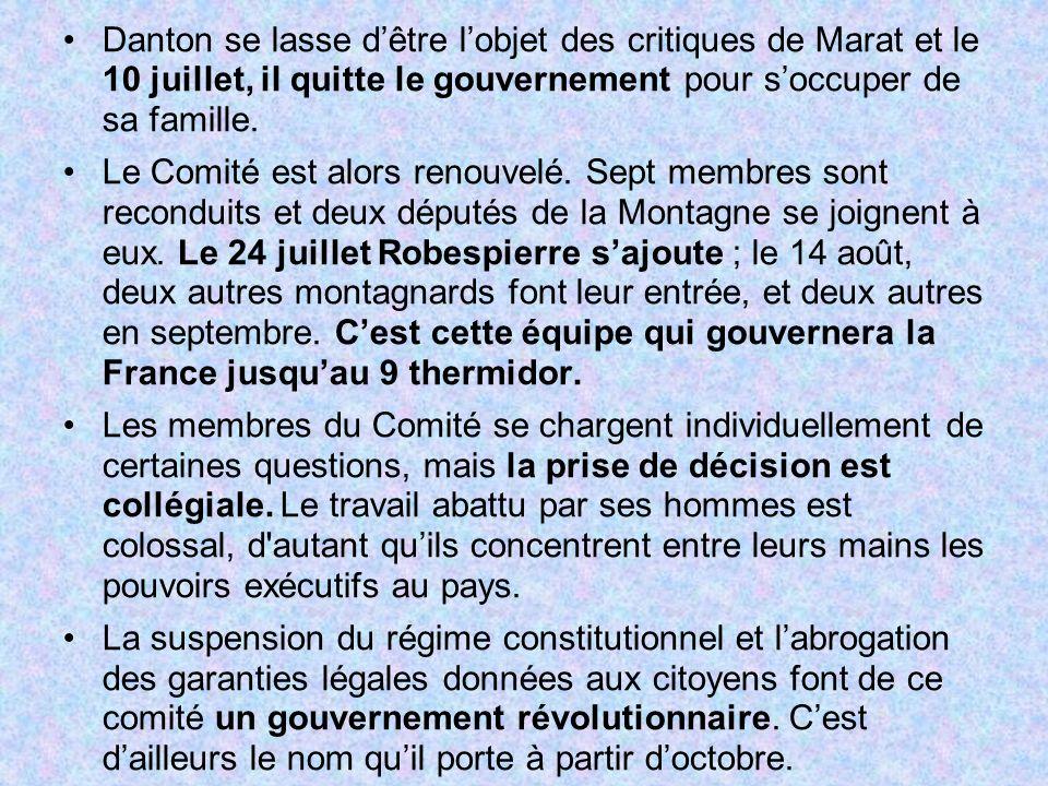 Danton se lasse d'être l'objet des critiques de Marat et le 10 juillet, il quitte le gouvernement pour s'occuper de sa famille.