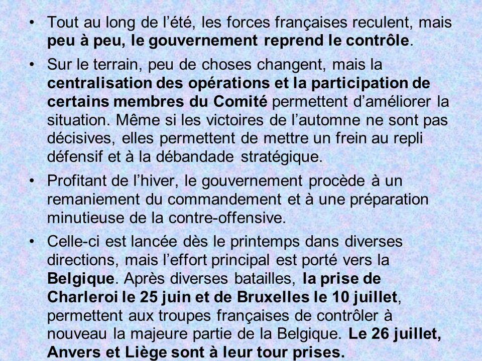 Tout au long de l'été, les forces françaises reculent, mais peu à peu, le gouvernement reprend le contrôle.