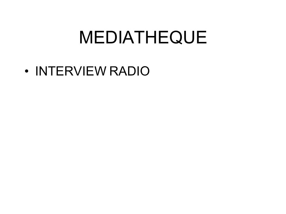 MEDIATHEQUE INTERVIEW RADIO