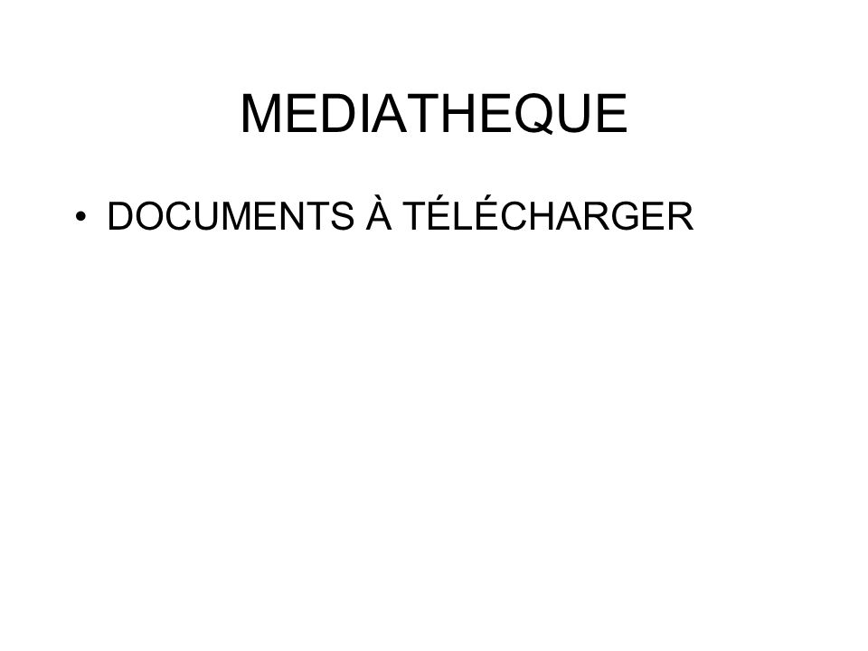 MEDIATHEQUE DOCUMENTS À TÉLÉCHARGER