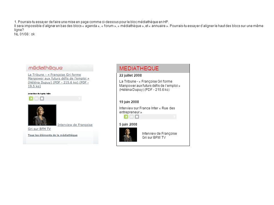 1. Pourrais-tu essayer de faire une mise en page comme ci-dessous pour le bloc médiathèque en HP.