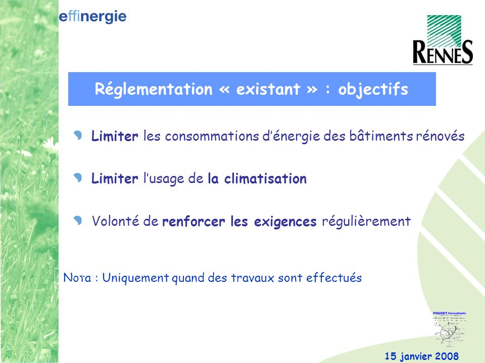 Réglementation « existant » : objectifs