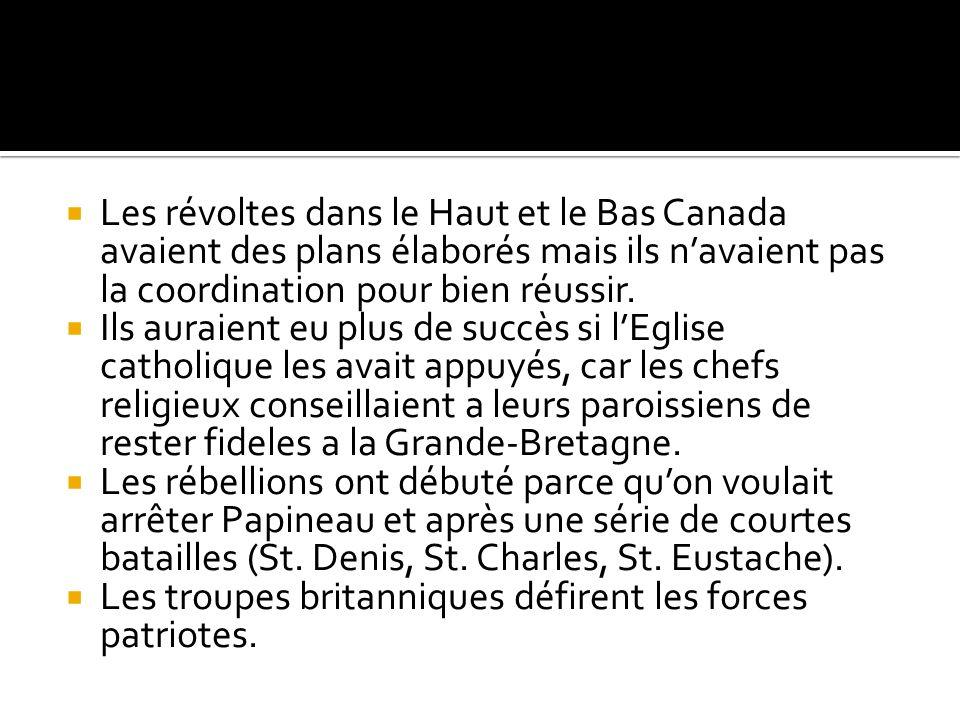 Les révoltes dans le Haut et le Bas Canada avaient des plans élaborés mais ils n'avaient pas la coordination pour bien réussir.