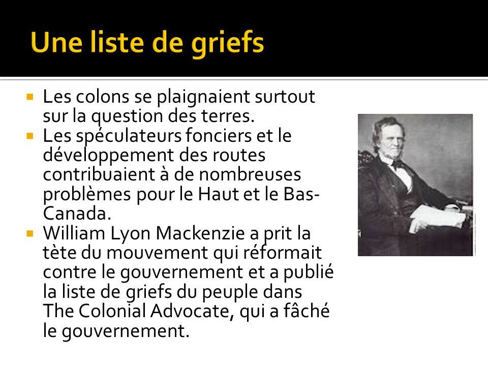 Une liste de griefs Les colons se plaignaient surtout sur la question des terres.