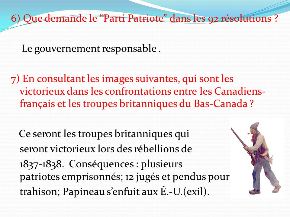 6) Que demande le Parti Patriote dans les 92 résolutions