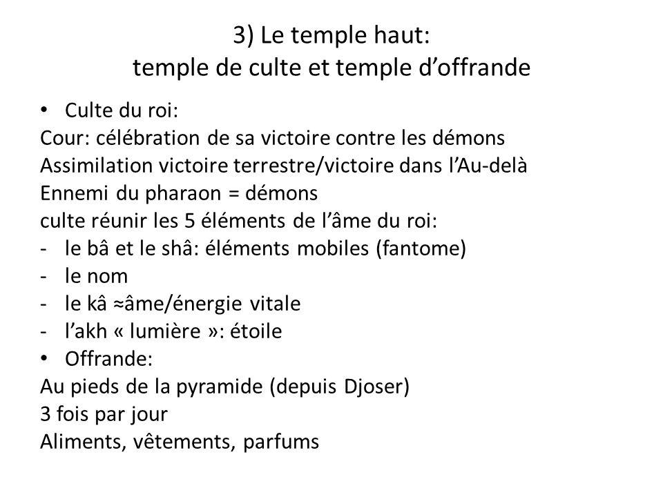3) Le temple haut: temple de culte et temple d'offrande