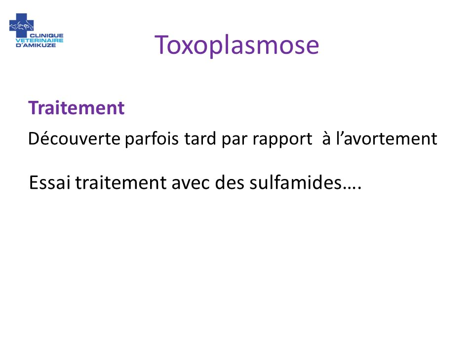 Toxoplasmose Traitement Essai traitement avec des sulfamides….