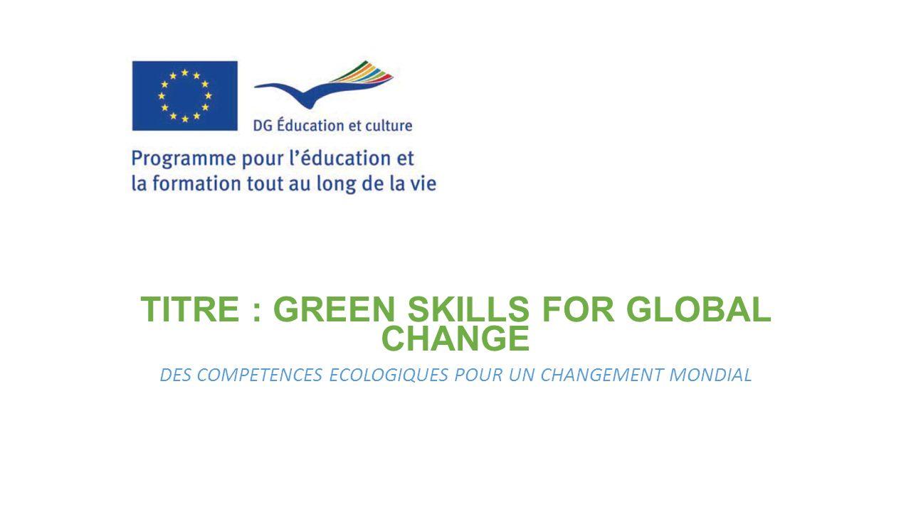 TITRE : GREEN SKILLS FOR GLOBAL CHANGE