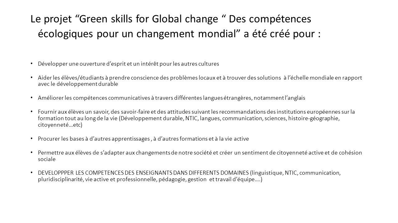 Le projet Green skills for Global change Des compétences écologiques pour un changement mondial a été créé pour :