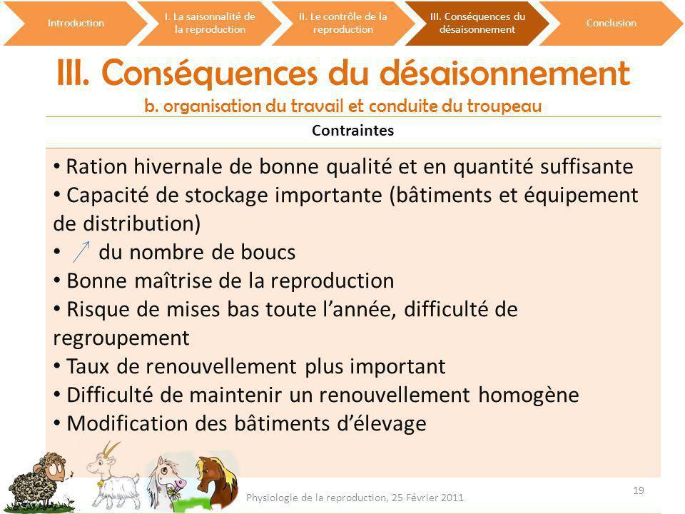 Introduction I. La saisonnalité de la reproduction. II. Le contrôle de la reproduction. III. Conséquences du désaisonnement.
