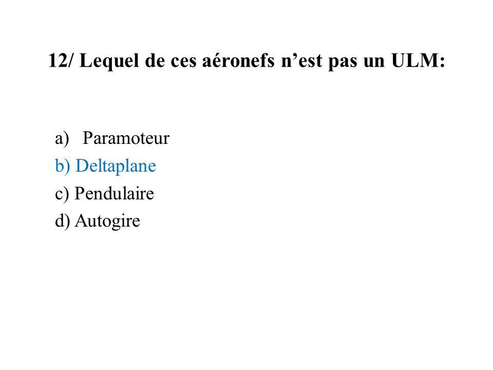 12/ Lequel de ces aéronefs n'est pas un ULM: