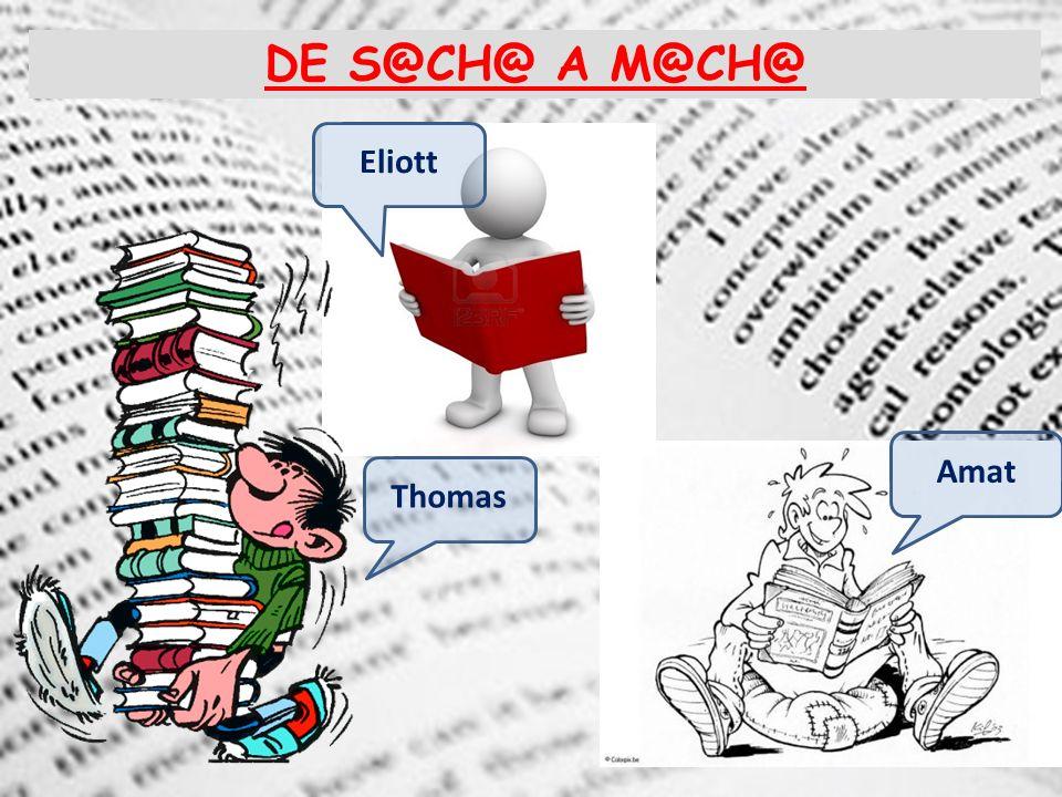 DE S@CH@ A M@CH@ Eliott Amat Thomas