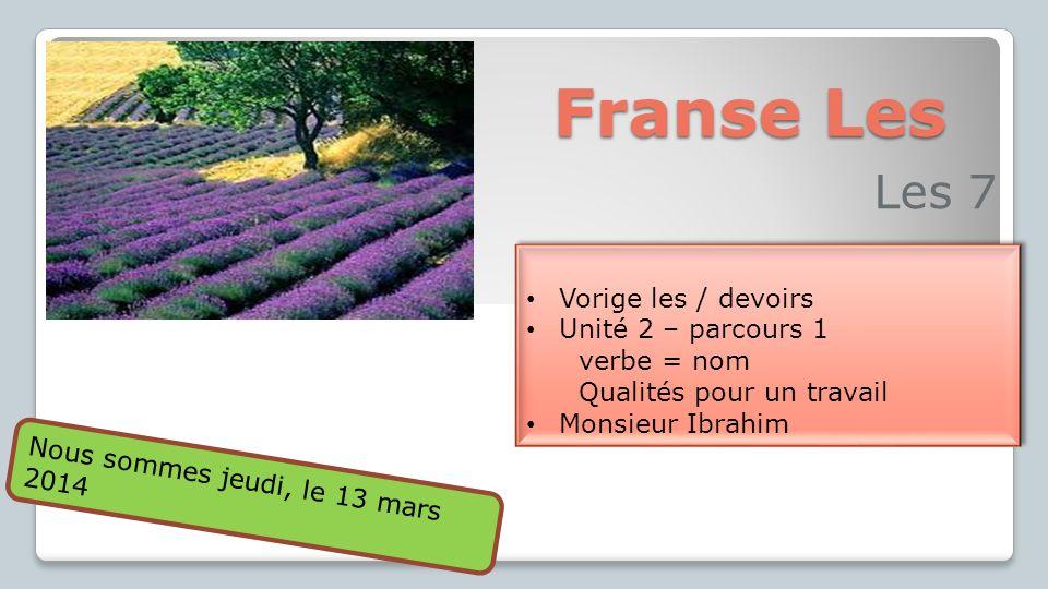 Franse Les Les 7 Vorige les / devoirs Unité 2 – parcours 1 verbe = nom