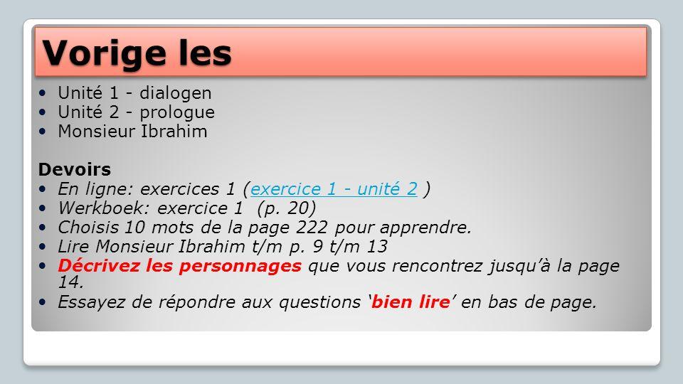 Vorige les Unité 1 - dialogen Unité 2 - prologue Monsieur Ibrahim