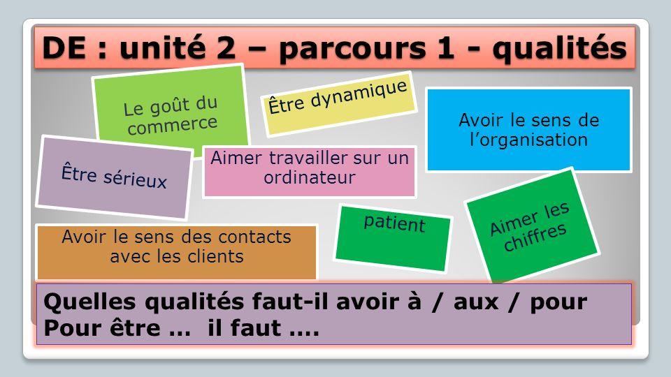DE : unité 2 – parcours 1 - qualités