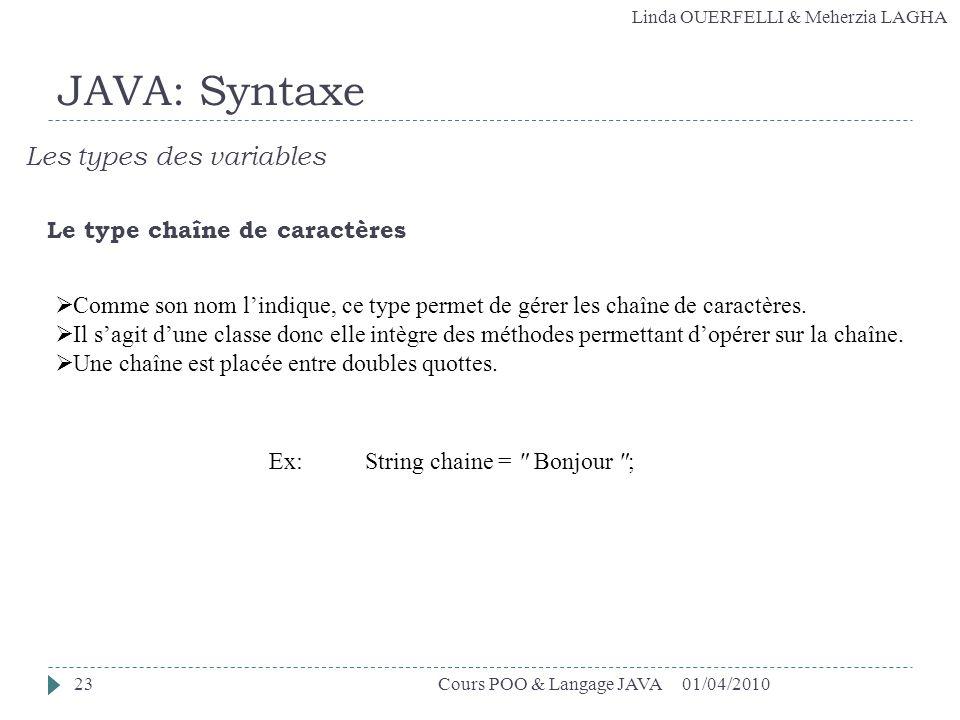 JAVA: Syntaxe Les types des variables Le type chaîne de caractères