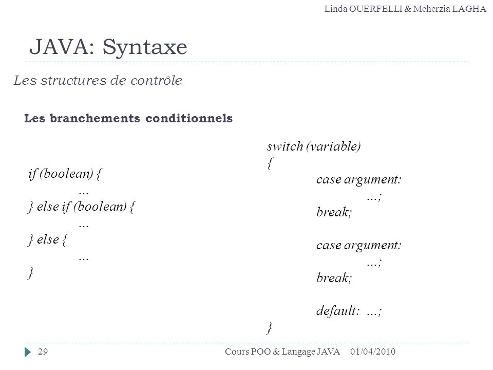 JAVA: Syntaxe Les structures de contrôle switch (variable) {