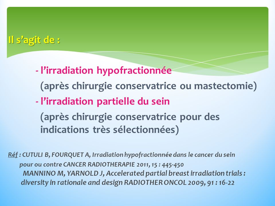 - l'irradiation hypofractionnée
