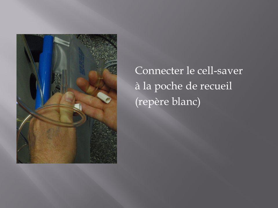 Connecter le cell-saver à la poche de recueil (repère blanc)