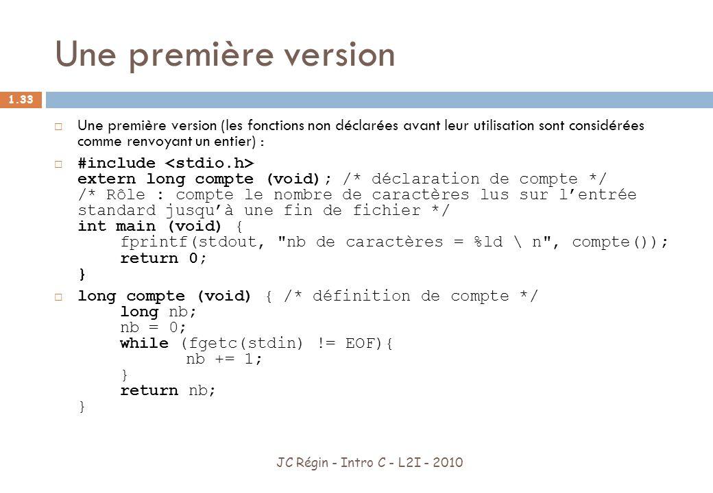 Une première version Une première version (les fonctions non déclarées avant leur utilisation sont considérées comme renvoyant un entier) :