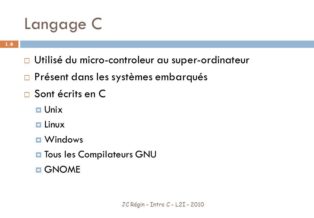 Langage C Utilisé du micro-controleur au super-ordinateur