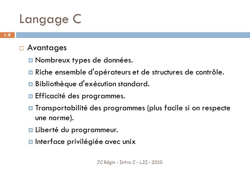 Langage C Avantages Nombreux types de données.
