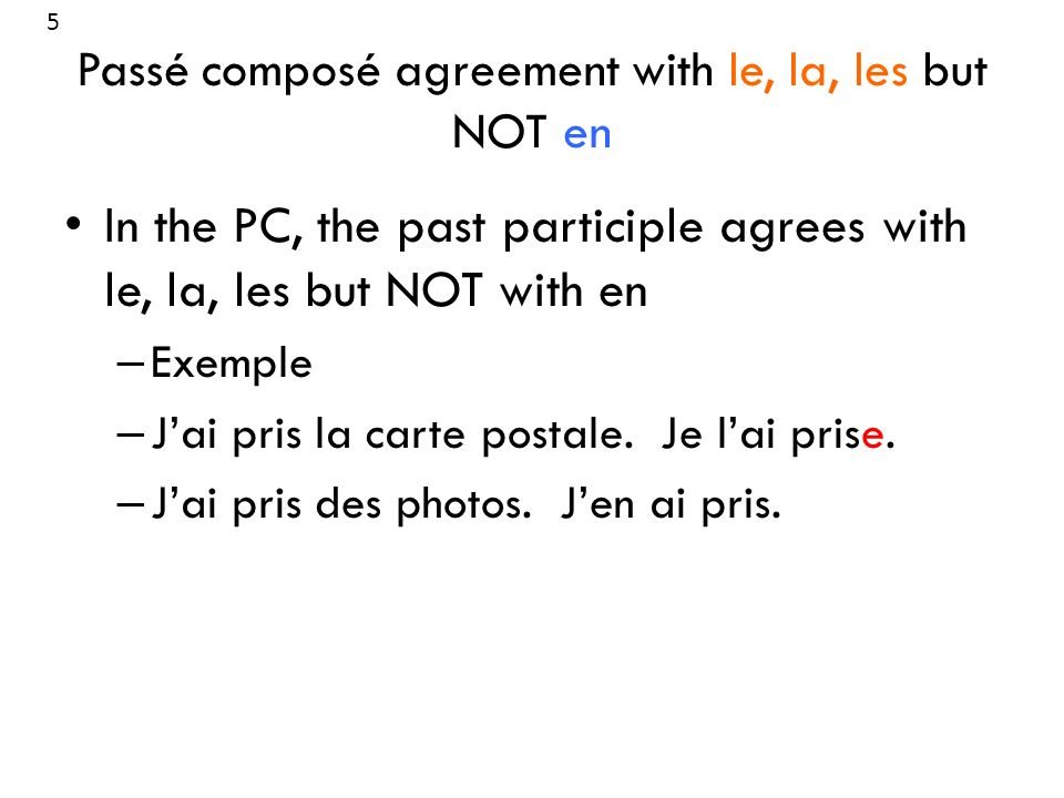 Passé composé agreement with le, la, les but NOT en