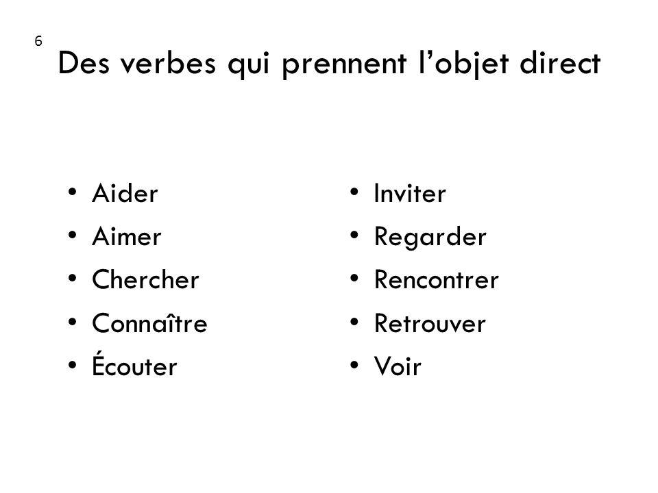 Des verbes qui prennent l'objet direct