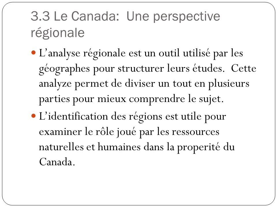 3.3 Le Canada: Une perspective régionale