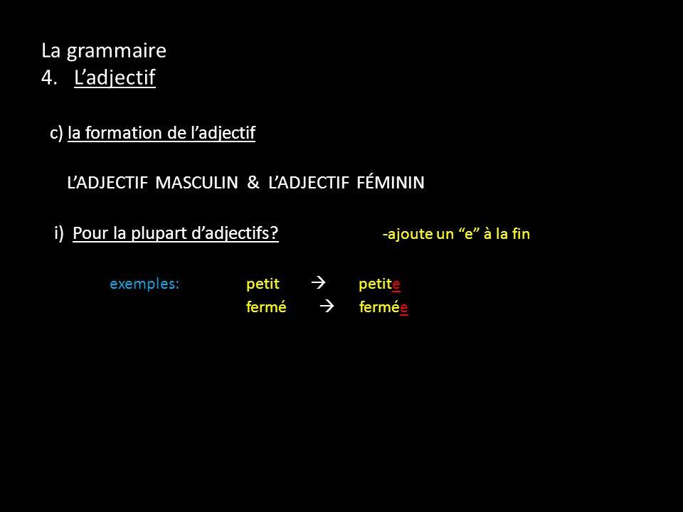 La grammaire 4. L'adjectif