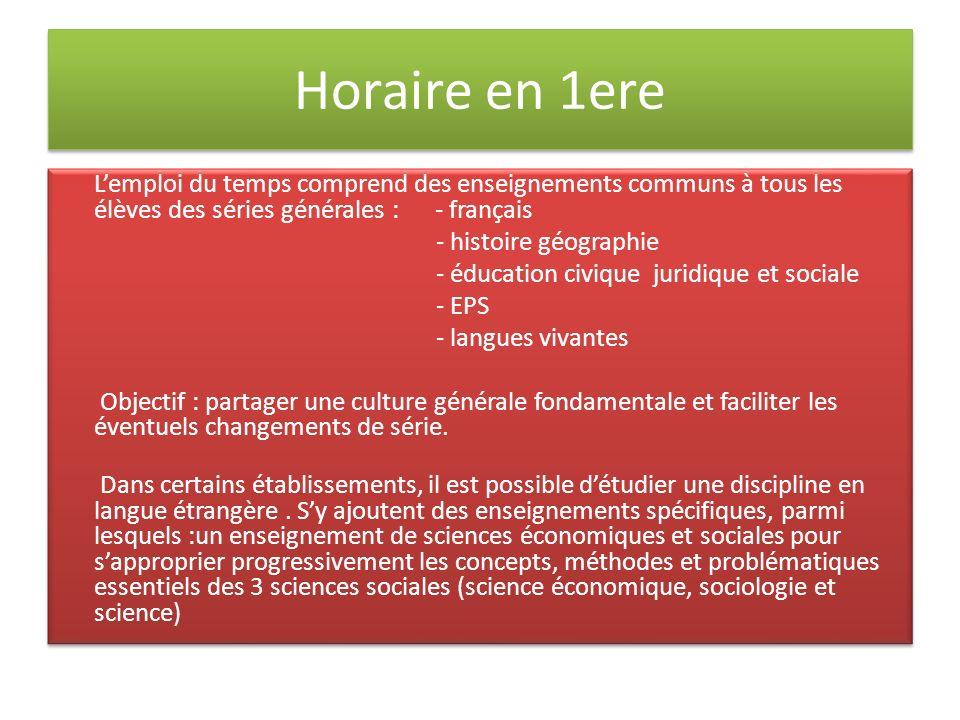Horaire en 1ere L'emploi du temps comprend des enseignements communs à tous les élèves des séries générales : - français.