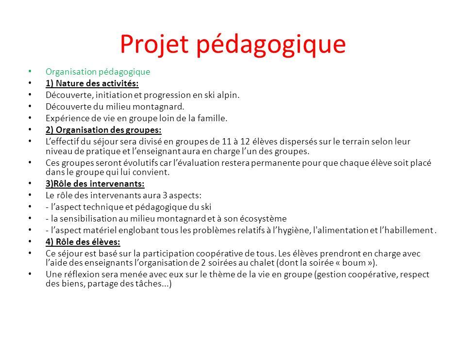 Projet pédagogique Organisation pédagogique 1) Nature des activités: