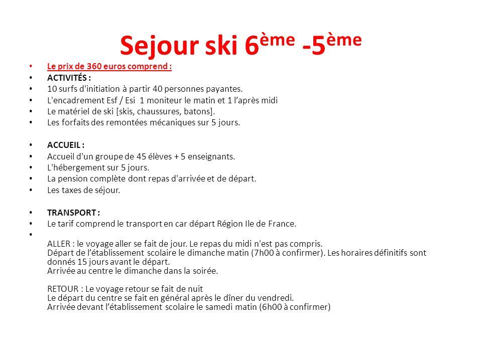 Sejour ski 6ème -5ème Le prix de 360 euros comprend : ACTIVITÉS :