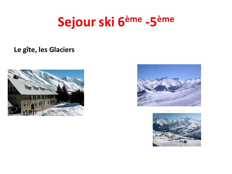 Sejour ski 6ème -5ème Le gîte, les Glaciers