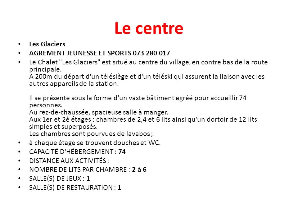 Le centre Les Glaciers AGREMENT JEUNESSE ET SPORTS 073 280 017