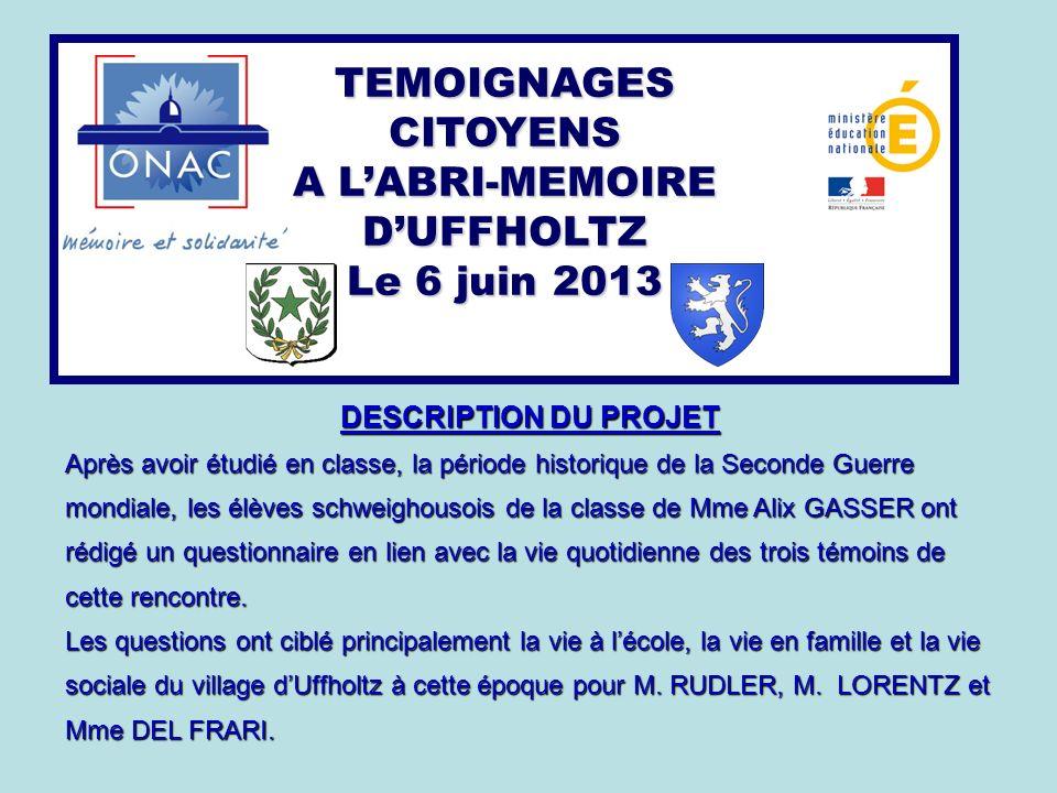 TEMOIGNAGES CITOYENS A L'ABRI-MEMOIRE D'UFFHOLTZ Le 6 juin 2013