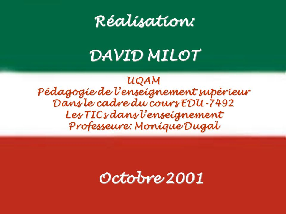 Réalisation: DAVID MILOT Octobre 2001