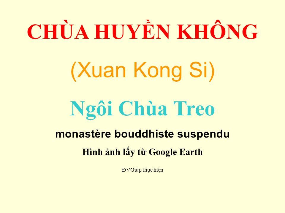 monastère bouddhiste suspendu Hình ảnh lấy từ Google Earth