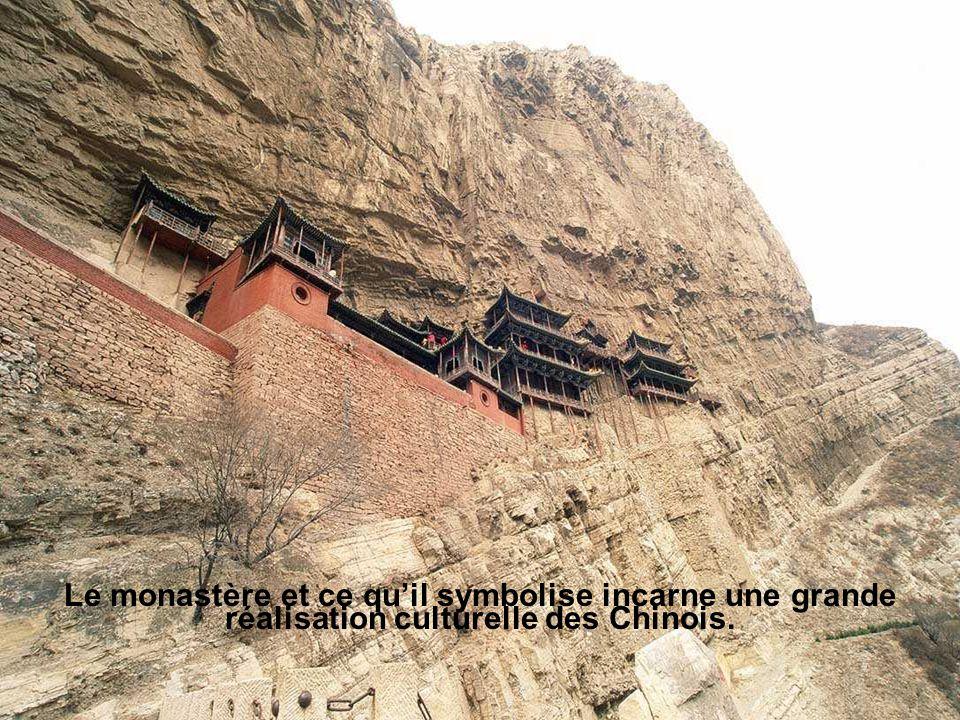 Le monastère et ce qu'il symbolise incarne une grande réalisation culturelle des Chinois.
